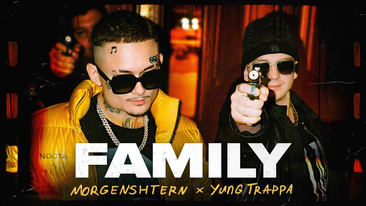 MORGENSHTERN & Yung Trappa - FAMILY 2021