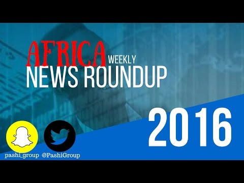 Africa Weekly News Roundup 2016 | OCTOBER