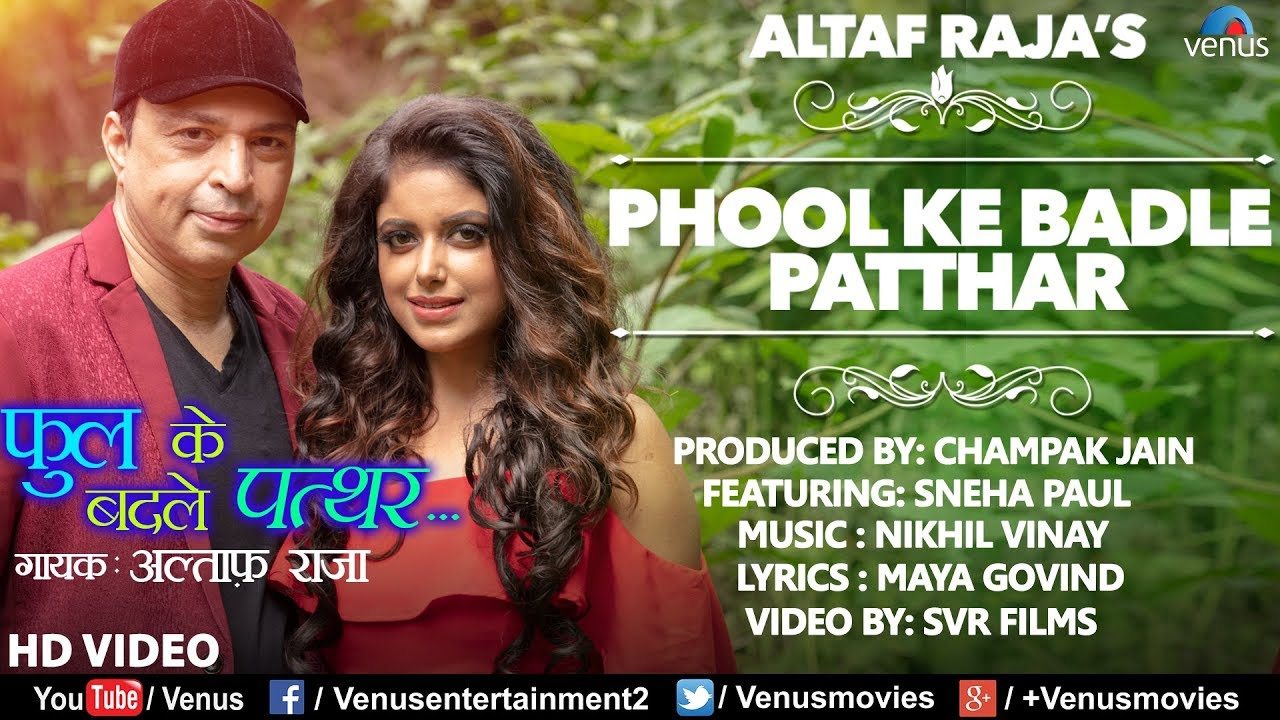 Altaf Raja - Phool Ke Badle Patthar | Feat : Sneha Paul | HD