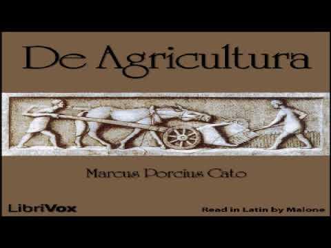 De Agricultura | Marcus Porcius Cato | Classics (Antiquity) | Speaking Book | Latin | 3/3