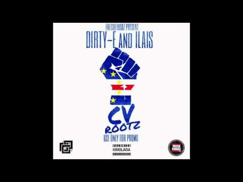DJ Dirty -E  DJ Ilais CV Rootz Mixtape  Vol.1 (CaboVerde HipHop)