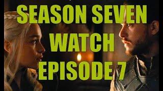 Preston's Game of Thrones Season Seven Watch - Season 7 Episode 7 - The Dragon and the Wolf
