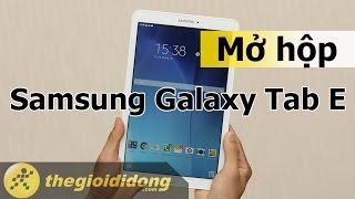 Mở hộp và Trên tay nhanh Samsung Galaxy Tab E | www.thegioididong.com
