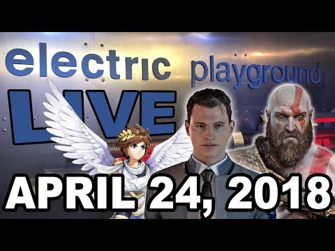 Electric Playground Live! - God of War, Detroit: Become Human April 24, 2018