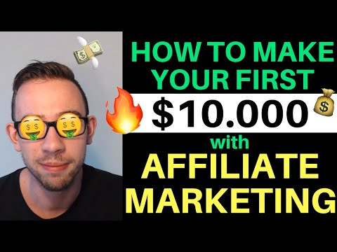 How To Make Your First $10.000 With Affiliate Marketing [2019]