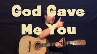 Guitar chords god gave me you