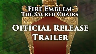Fire Emblem PME, The Sacred Chairs: Official Release Trailer