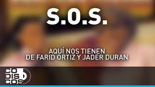 S O S, Farid Ortiz y Jader Durán - Audio