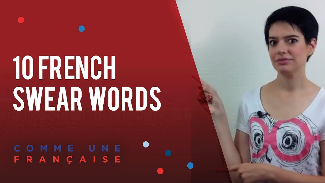10 swearing words in french youtube