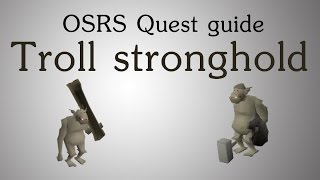 [OSRS] Troll Stronghold quest guide