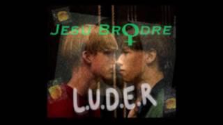 Jesu Brødre - L.U.D.E.R