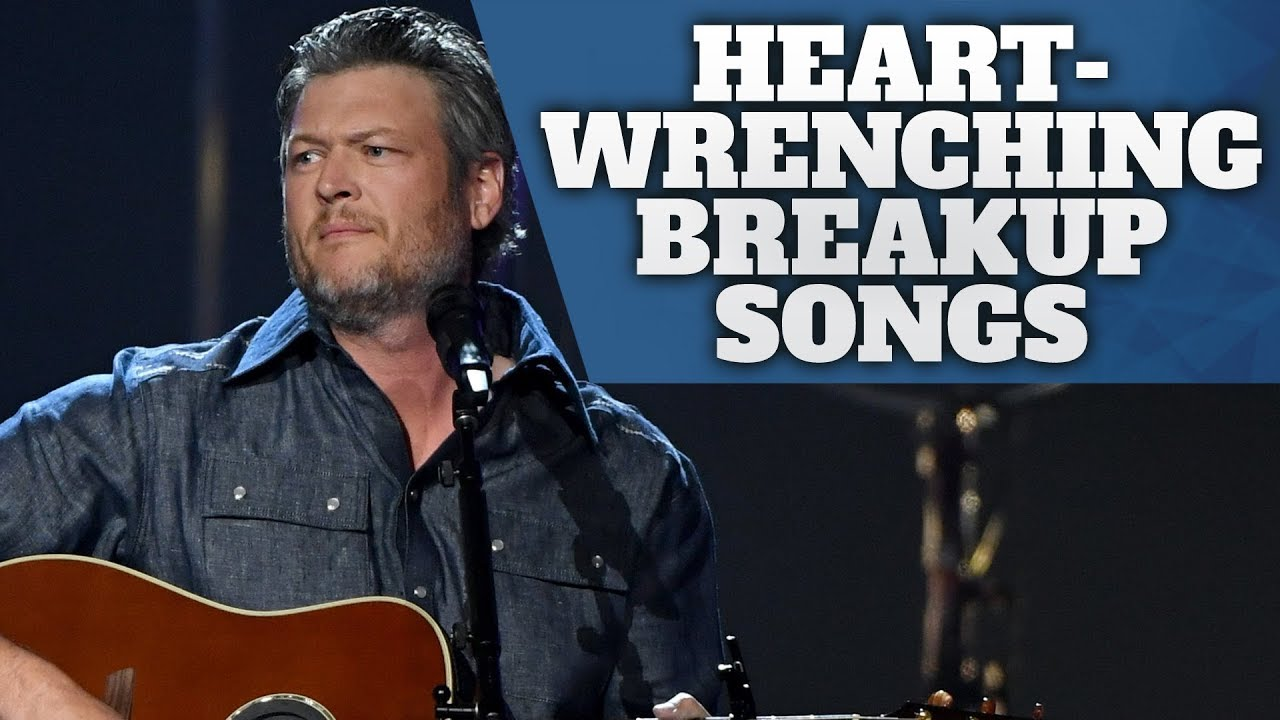 Top country break up songs