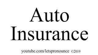 How to Pronounce Auto Insurance