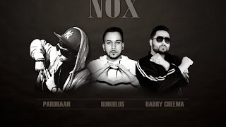 NOX | Lyrical Video | Pardhaan | Rdikulus | Harry Cheema | Music Harry Cheema