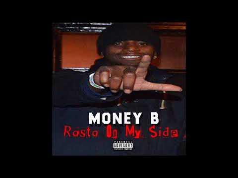 MONEY B - RASTA ON MY SIDE