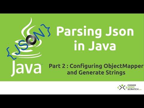 Parsing Json In Java Tutorial - Part 2: ObjectMapper And Generate Json Strings