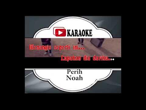 Lagu Karaoke NOAH - PERIH (POP INDONESIA)   Official Karaoke Musik Video