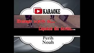Lagu Karaoke NOAH - PERIH (POP INDONESIA) | Official Karaoke Musik Video