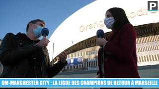 Vidéo OM - Manchester City : notre émission d'avant-match depuis le parvis de l'Orange Vélodrome