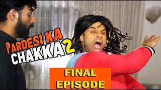 Pardesi Ka Chakka Final Episode | Season 2 | Rahim Pardesi