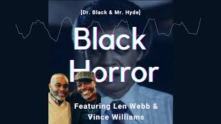 Dr. Black & Mr. Hyde and Black Horror with Micheaux Mission's Len & Vince