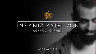 İnsanız Ayıbı Yok [Official Video] - Gökhan Türkmen #Sessiz