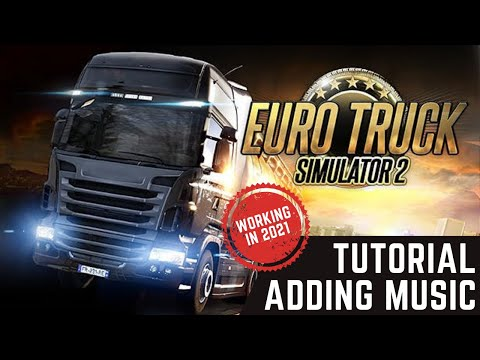 TUTORIAL: Adding Music To Euro Truck Simulator 2 (FIXED)
