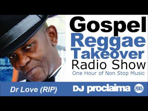 ONE HOUR Gospel Reggae 2017   DJ Proclaima Reggae Takeover Radio Show 12th May 2017