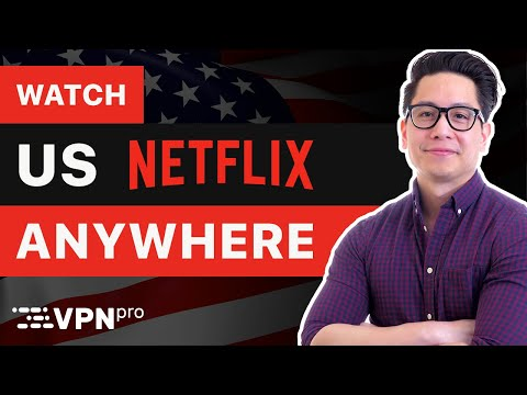 How To Watch American Netflix From Anywhere | Netflix VPN