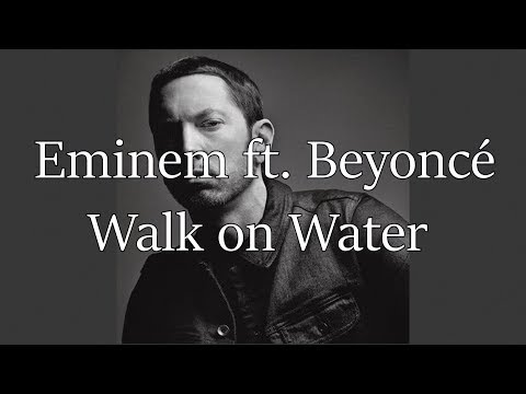 Eminem - Walk On Water ft.  Beyoncé [HQ & Lyrics]