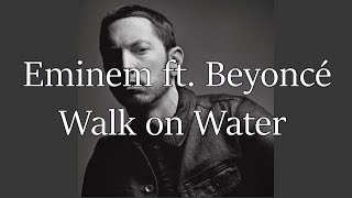 Eminem - Walk On Water ft.  Beyoncé [HQ & Lyrics]