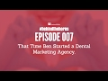Behind The Horns 007  Ben Starts a Dental Marketing Agency