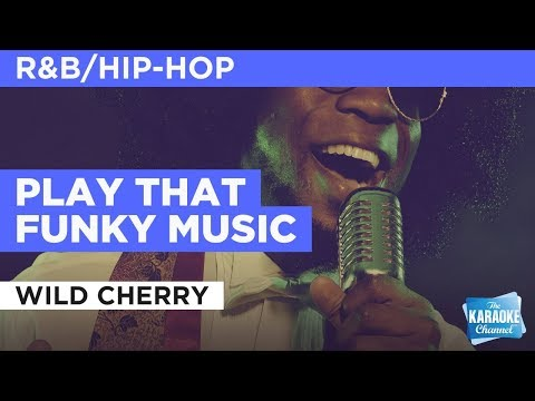 "Play That Funky Music in the Style of ""Wild Cherry"" with lyrics (no lead vocal)"