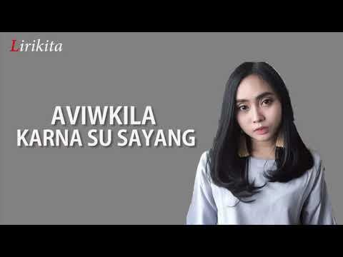 Lirik KARNA SU SAYANG Cover Aviwkila |BEST COVER
