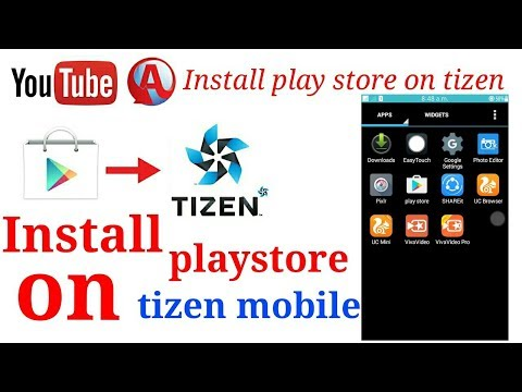 INSTALL PLAYSTORE ON TIZEN MOBILE (Z1,Z2,Z3,Z4) - YouTube