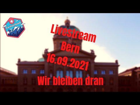 """Demo - Protest """"Livestream Bern"""" 16.9.2021 - Wir bleiben dran"""