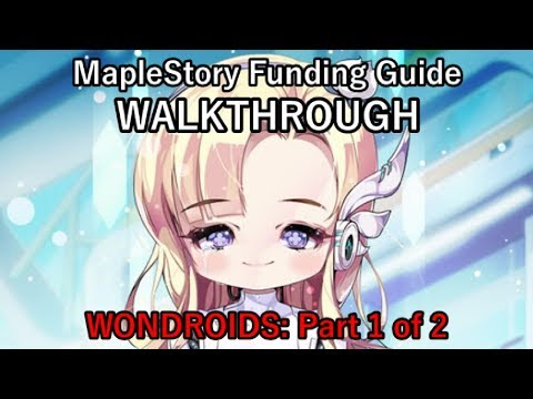"MapleStory Funding Guide WALKTHROUGH 2018 Episode 4: ""Wondroids: Part 1 of 2"""