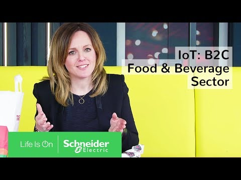 IoT: Powering The Digital Economy - The B2C Food & Beverage Sector | Schneider Electric