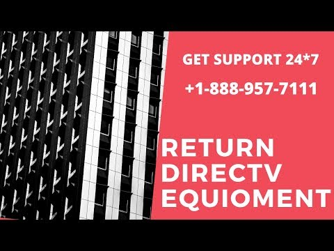 Return Directv Equipment   Toll Free Technical Support Number