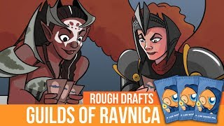 Rough Drafts: Guilds of Ravnica