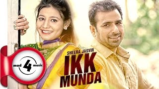 IKK MUNDA - SHEERA JASVIR || New Punjabi Songs 2017 || MAD4MUSIC