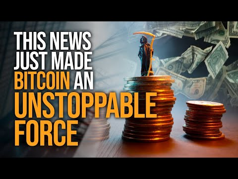 Bitcoin Is Now An Unstoppable Force