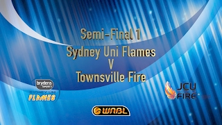 Semi-Final 1 Sydney Uni Flames Vs Townsville Fire