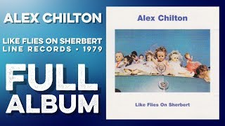 ALEX CHILTON: Like Flies On Sherbert (Full Album) Line Records (1979) High Definition Quality HD 4K