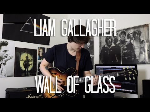 Wall Of Glass - Liam Gallagher Cover