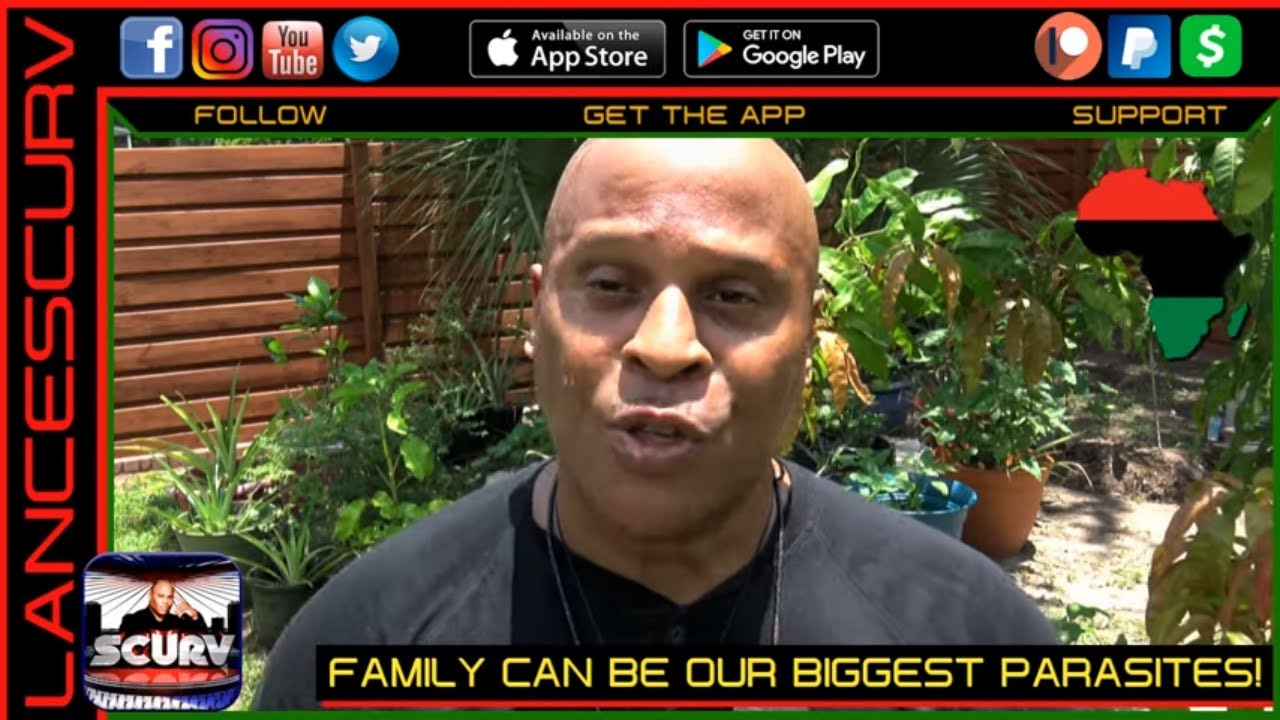FAMILY CAN BE OUR BIGGEST PARASITES! - The LanceScurv Show