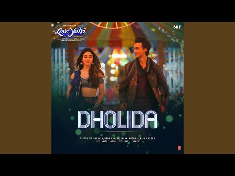"Dholida (From ""Loveyatri - A Journey Of Love"")"