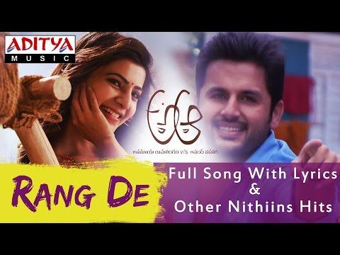 Rang De  Full Song With Lyrics  A Aa Telugu Movie  Nithiin, Samantha