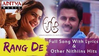 Rang De  Full Song With Lyrics | A Aa Telugu Movie | Nithiin, Samantha