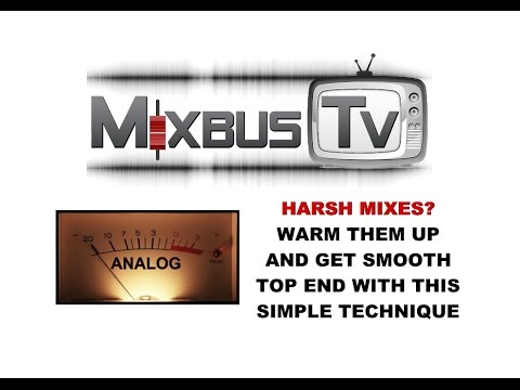 EASILY FIX HARSH MIXES WARM YOUR MIX and GET SMOOTH TOP END WITH THIS SIMPLE BUT EFFECTIVE TECHNIQUE